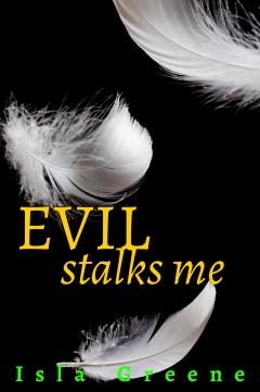Evil Stalks Me